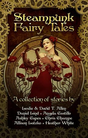 Steampunk Fairy Tales I